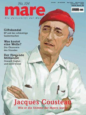 mare – Die Zeitschrift der Meere / No. 104 / Jacques Cousteau von Gelpke,  Nikolaus
