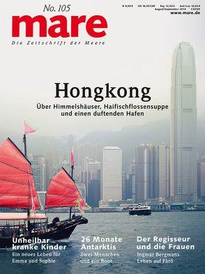 mare – Die Zeitschrift der Meere / No. 105 / Hongkong von Gelpke,  Nikolaus
