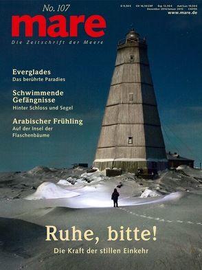 mare – Die Zeitschrift der Meere / No. 107 / Ruhe, bitte! von Gelpke,  Nikolaus