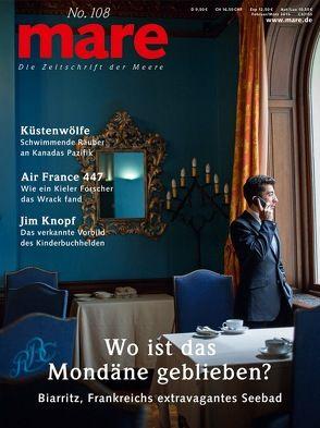 mare – Die Zeitschrift der Meere / No. 108 / Wo ist das Mondäne geblieben? von Gelpke,  Nikolaus