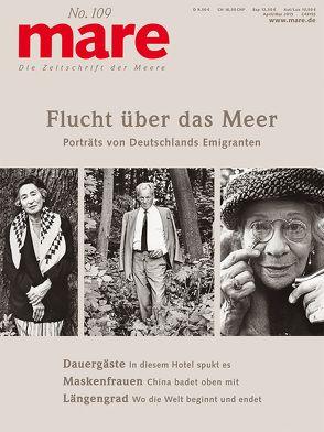 mare – Die Zeitschrift der Meere / No. 109 / Flucht über das Meer von Gelpke,  Nikolaus