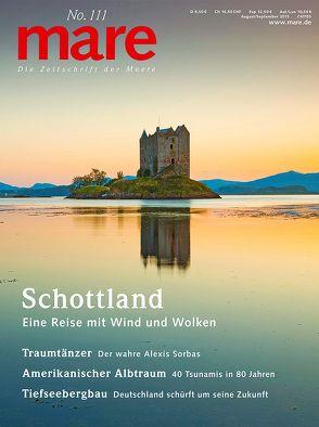 mare – Die Zeitschrift der Meere / No. 111 / Schottland von Gelpke,  Nikolaus