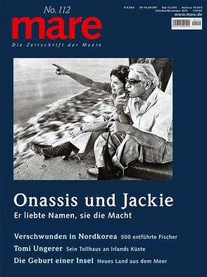 mare – Die Zeitschrift der Meere / No. 112 / Onassis und Jackie von Gelpke,  Nikolaus