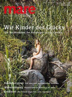 mare – Die Zeitschrift der Meere / No. 114 / Wir Kinder des Glücks von Gelpke,  Nikolaus
