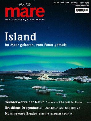 mare – Die Zeitschrift der Meere / No. 120 / Island von Gelpke,  Nikolaus
