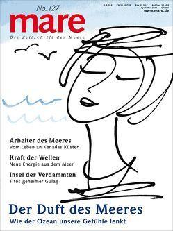 mare – Die Zeitschrift der Meere / No. 127 / Der Duft des Meeres von Gelpke,  Nikolaus