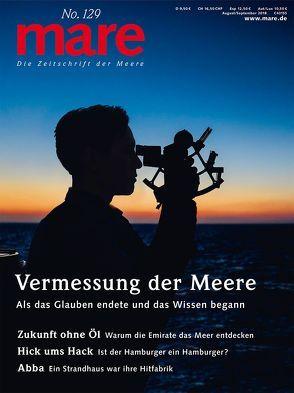 mare – Die Zeitschrift der Meere / No. 129 / Vermessung der Meere von Gelpke,  Nikolaus