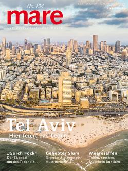 mare – Die Zeitschrift der Meere / No. 134 / Tel Aviv von Gelpke,  Nikolaus