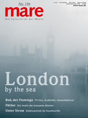 mare – Die Zeitschrift der Meere / No. 136 / London von Gelpke,  Nikolaus