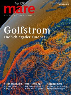 mare – Die Zeitschrift der Meere / No. 137 / Golfstrom von Gelpke,  Nikolaus