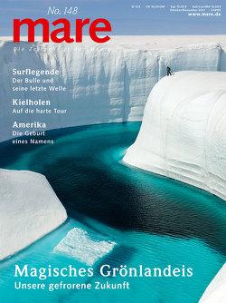 mare – Die Zeitschrift der Meere / No. 148 / Magisches Grönlandeis von Gelpke,  Nikolaus