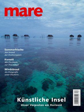 mare – Die Zeitschrift der Meere / No. 34 / Künstliche Inseln von Gelpke,  Nikolaus