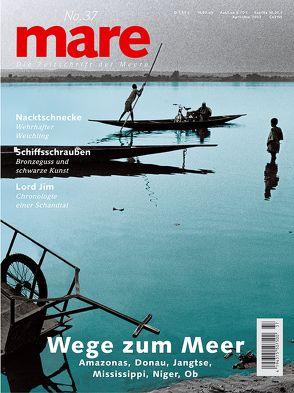 mare – Die Zeitschrift der Meere / No. 37 / Wege zum Meer von Gelpke,  Nikolaus