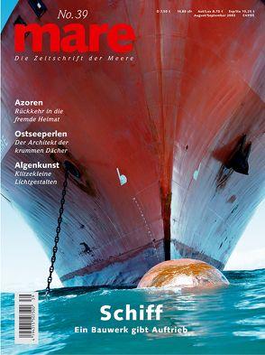 mare – Die Zeitschrift der Meere / No. 39 / Schiff von Gelpke,  Nikolaus