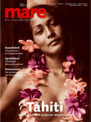 mare – Die Zeitschrift der Meere / No. 42 / Tahiti von Gelpke,  Nikolaus