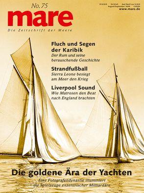 mare – Die Zeitschrift der Meere / No. 75 / Yachten von Gelpke,  Nikolaus