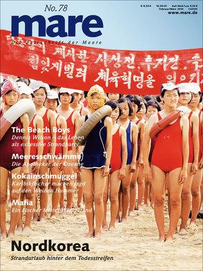 mare – Die Zeitschrift der Meere / No. 78 / Nordkorea von Gelpke,  Nikolaus