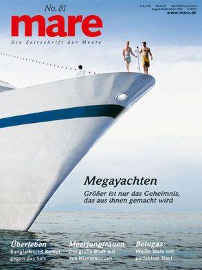 mare – die Zeitschrift der Meere / No. 81 / Megayachten von Gelpke,  Nikolaus