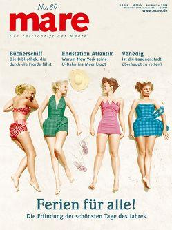 mare – Die Zeitschrift der Meere / No. 89 / Ferien für alle! von Nikolaus Gelpke,  Nikolaus