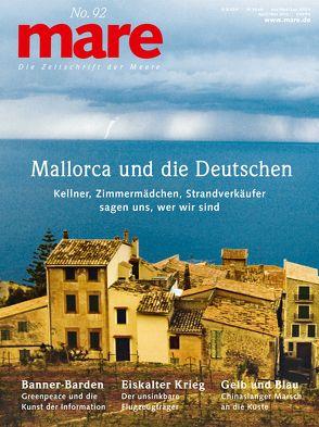 mare – Die Zeitschrift der Meere / No. 92 / Mallorca und die Deutschen von Gelpke,  Nikolaus