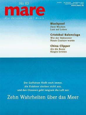 mare – Die Zeitschrift der Meere / No. 93 / Zehn Wahrheiten über das Meer von Gelpke,  Nikolaus