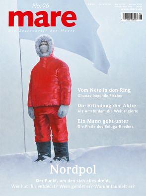 mare – Die Zeitschrift der Meere / No. 96 / Nordpol von Gelpke,  Nikolaus
