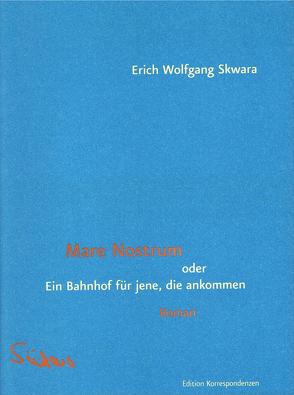 Mare nostrum oder Ein Bahnhof für jene, die ankommen von Skwara,  Erich Wolfgang