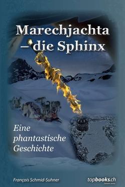 Marechjachta – die Sphinx von Schmid-Suhner,  François