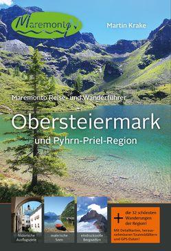 Maremonto Reise- und Wanderführer: Obersteiermark und Pyhrn-Priel-Region von Krake,  Martin
