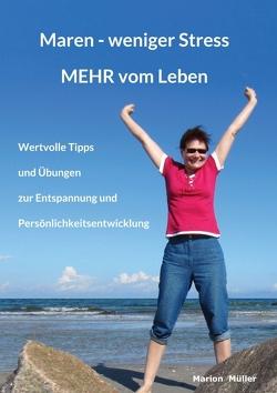 Maren – weniger Stress MEHR vom Leben von Müller,  Marion