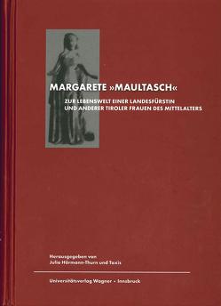 """Margarete genannt """"Maultasch"""" von Hörmann-Thurn und Taxis,  Julia"""