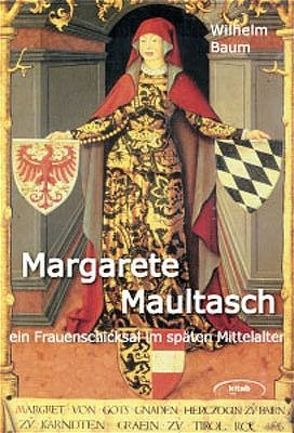 Margarete Maultasch von Baum,  Wilhelm