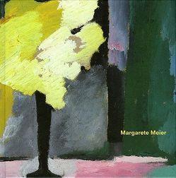 Margarete Meier – eine Werkschau von Baumann,  Laura, Paust,  Bettina