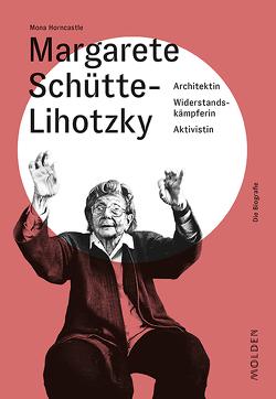 Margarete Schütte-Lihotzky von Horncastle,  Mona