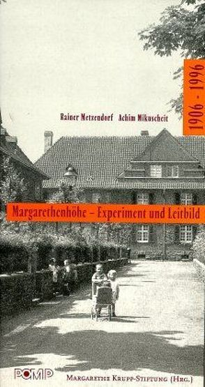 Margarethenhöhe – Experiment und Leitbild 1906-1996 von Metzendorf,  Rainer, Mikuscheit,  Achim