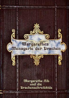 Margarethes Menagerie der Drachen von Alb,  Margarethe