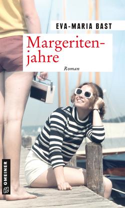 Margeritenjahre von Bast,  Eva-Maria