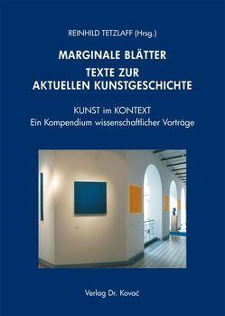 Marginale Blätter – Texte zur aktuellen Kunstgeschichte von Tetzlaff,  Reinhild