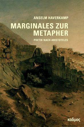 Marginales zur Metapher von Haverkamp,  Anselm