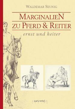 Marginalien zu Pferd und Reiter von Seunig,  Waldemar