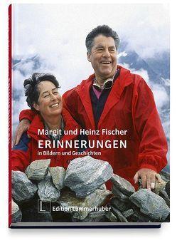 Margit und Heinz Fischer – Erinnerungen in Bildern und Geschichten von Fischer,  Heinz, Fischer,  Margit