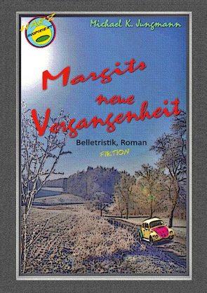 Margits neue Vergangenheit von Jungmann,  Michael K.