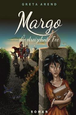 Margo die dreizehnte Fee von Arend,  Greta