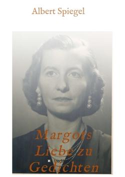 Margots Liebe zu Gedichten von Spiegel,  Albert