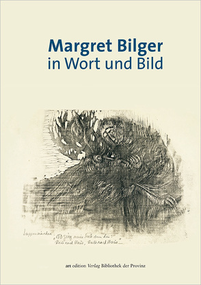 Margret Bilger in Wort und Bild von Bilger,  Margret, Frommel,  Melchior, Hochleitner,  Martin