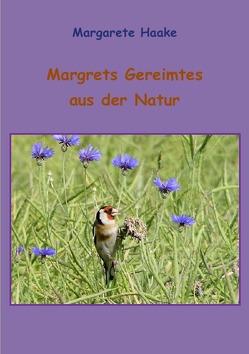 Margrets Reimereien aus der Natur von Haake,  Margarete