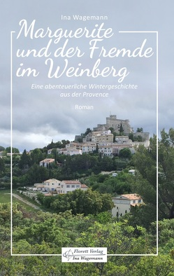 Marguerite und der Fremde im Weinberg von Hofmann,  Christine, Wagemann,  Ina