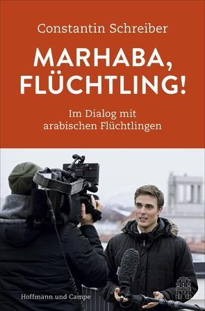 Marhaba, Flüchtling! von Schreiber,  Constantin