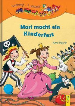 LESEZUG/1. Klasse: Mari macht ein Kinderfest von Broska,  Elke, Maurer,  Anna