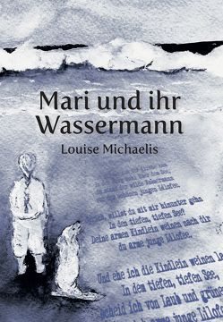 Mari und Ihr Wassermann von Michaelis,  Louise